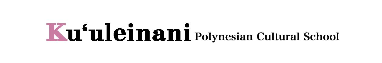 Ku'uleinani Polynesian Cultural School